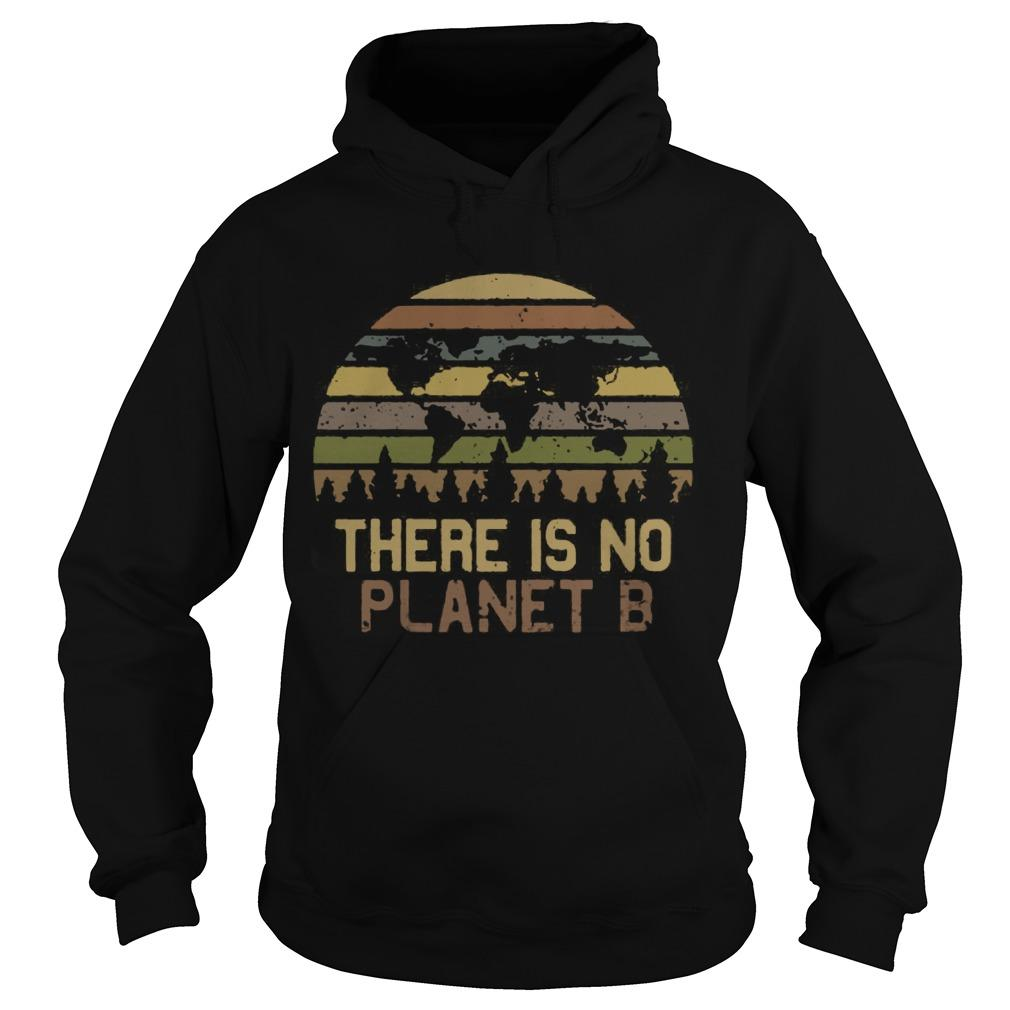 Vintage Earth Day There Is No Planet B Hoodie