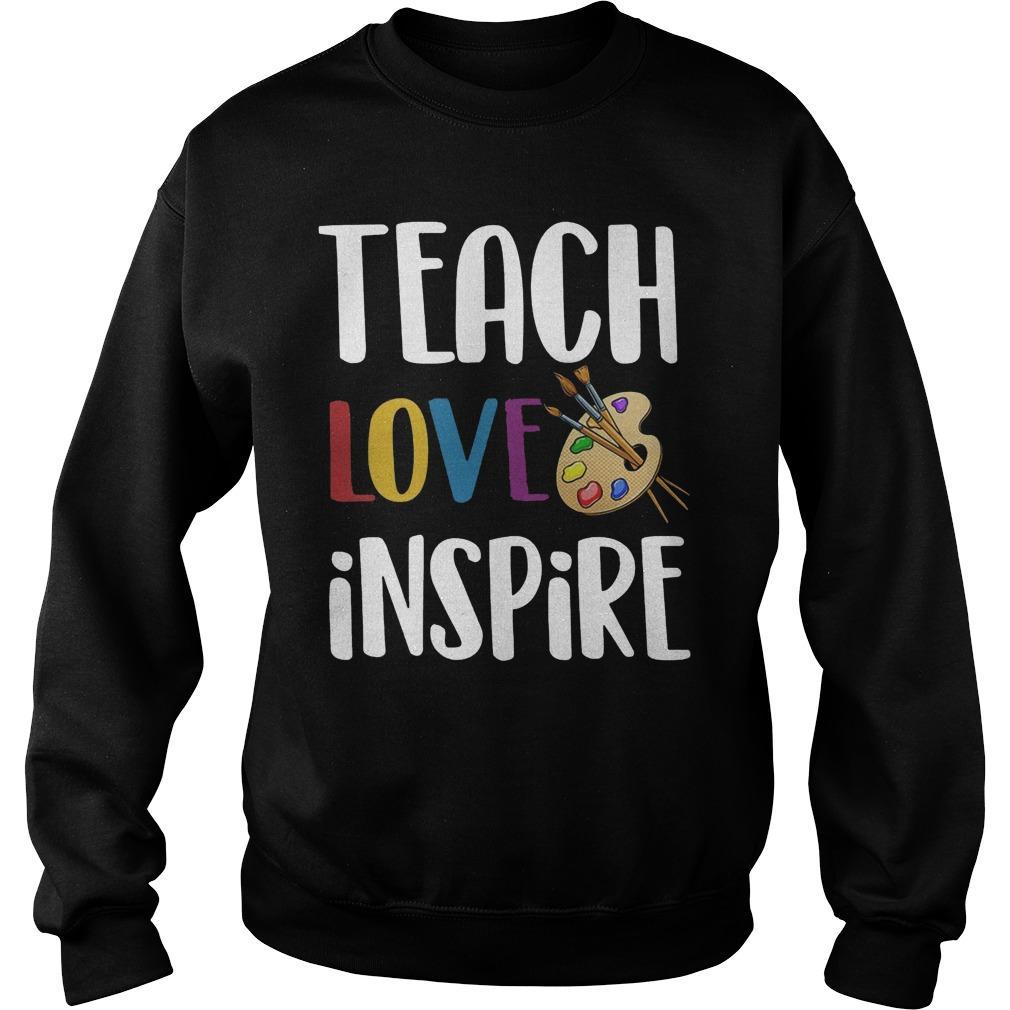 Art Teacher Teach Love Inspire Sweater