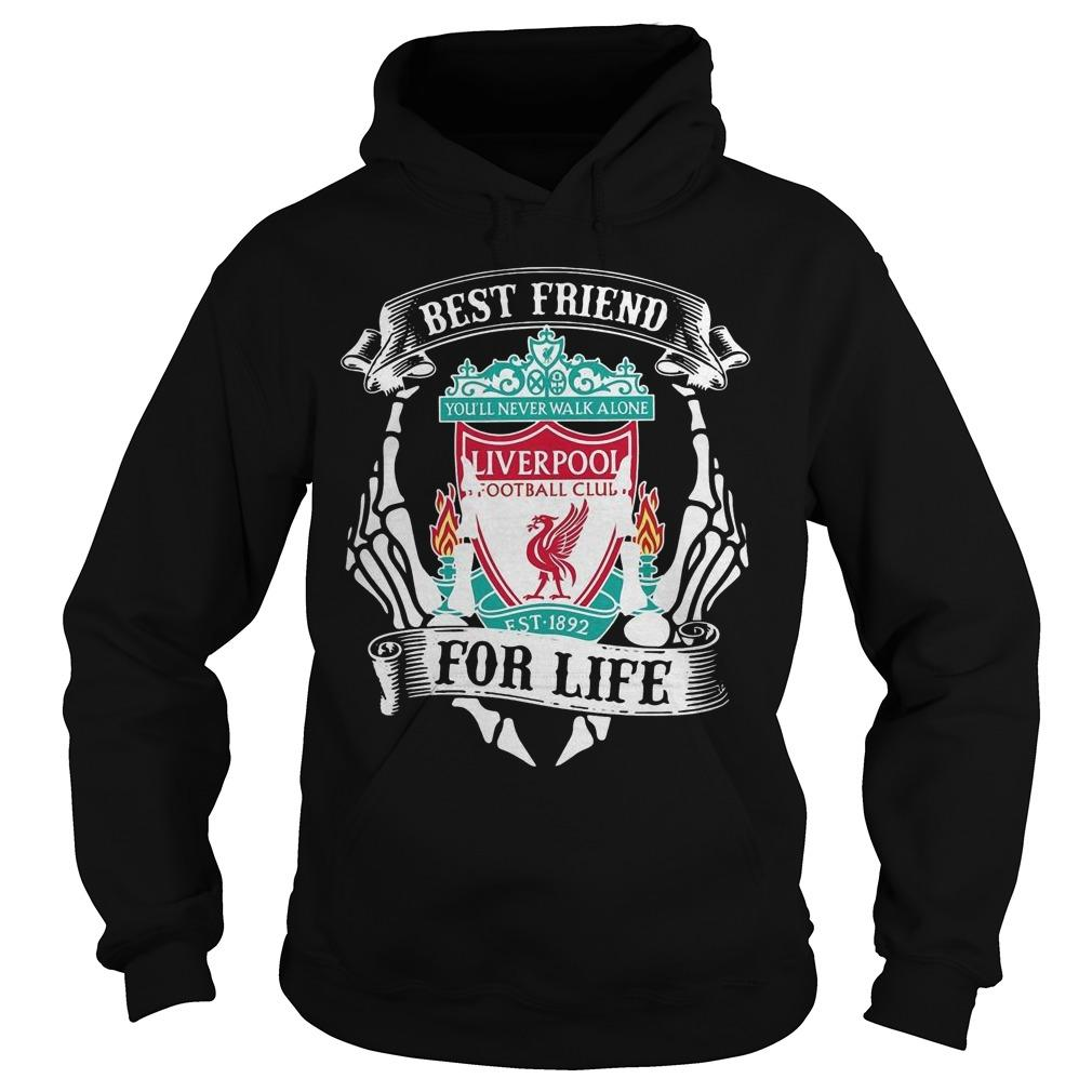 Best Friend For Life You'll Never Walk Alone Liverpool Hoodie