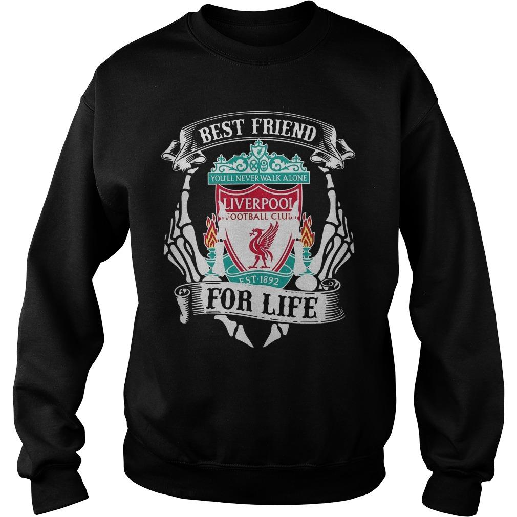 Best Friend For Life You'll Never Walk Alone Liverpool Sweater