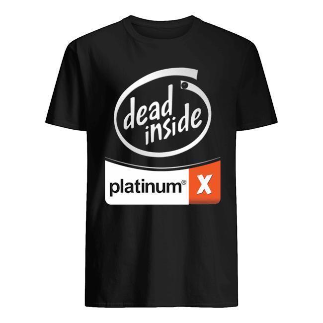 Dead Inside Platinum Shirt