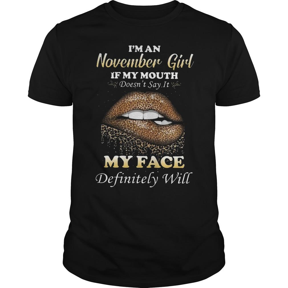 Leopard Lip I'm A November Girl If My Mouth Doesn't Say It My Face Definitely Will Shirt
