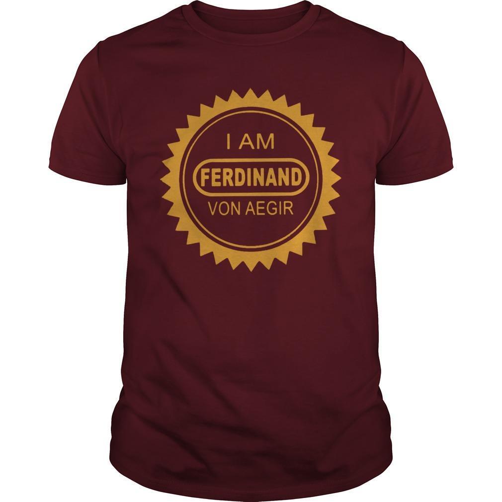 Billy Kametz I Am Ferdinand Von Aegir Shirt
