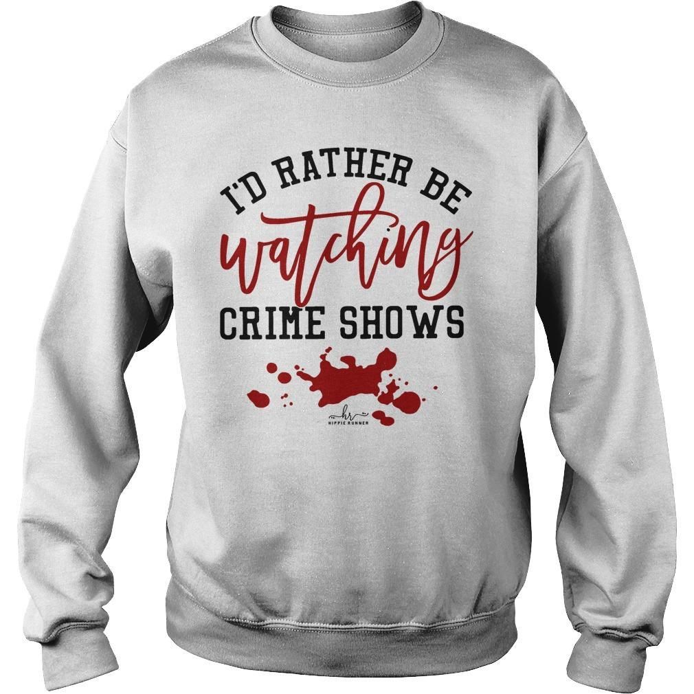 I'd Rather Be Watching Crime Shows Sweater