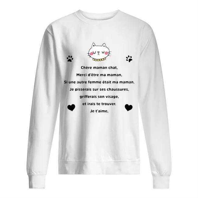 Chère Maman Chat Merci D'être Ma Maman Si Une Autre Femme Était Ma Maman Sweater