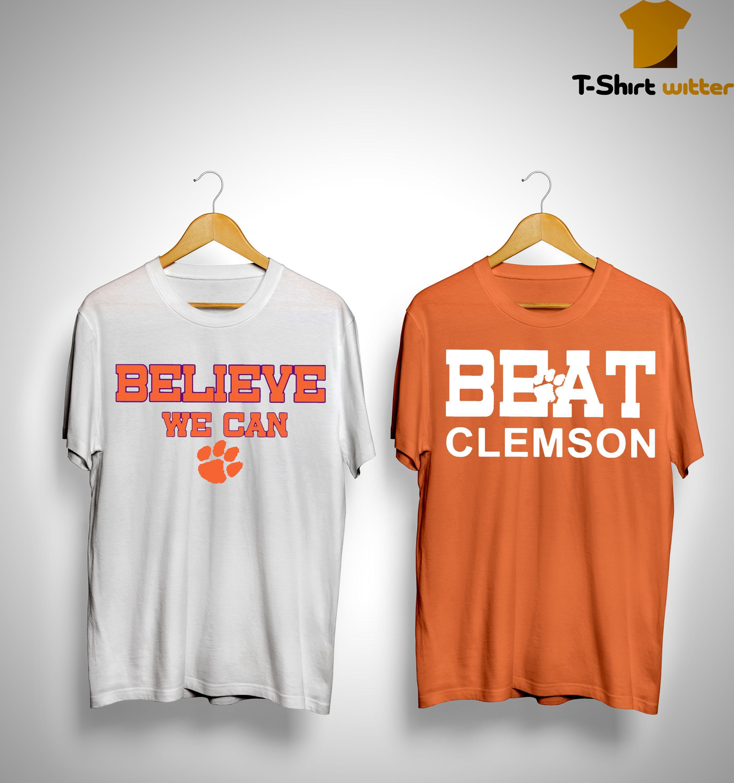 Clemson Believe We Can Shirt