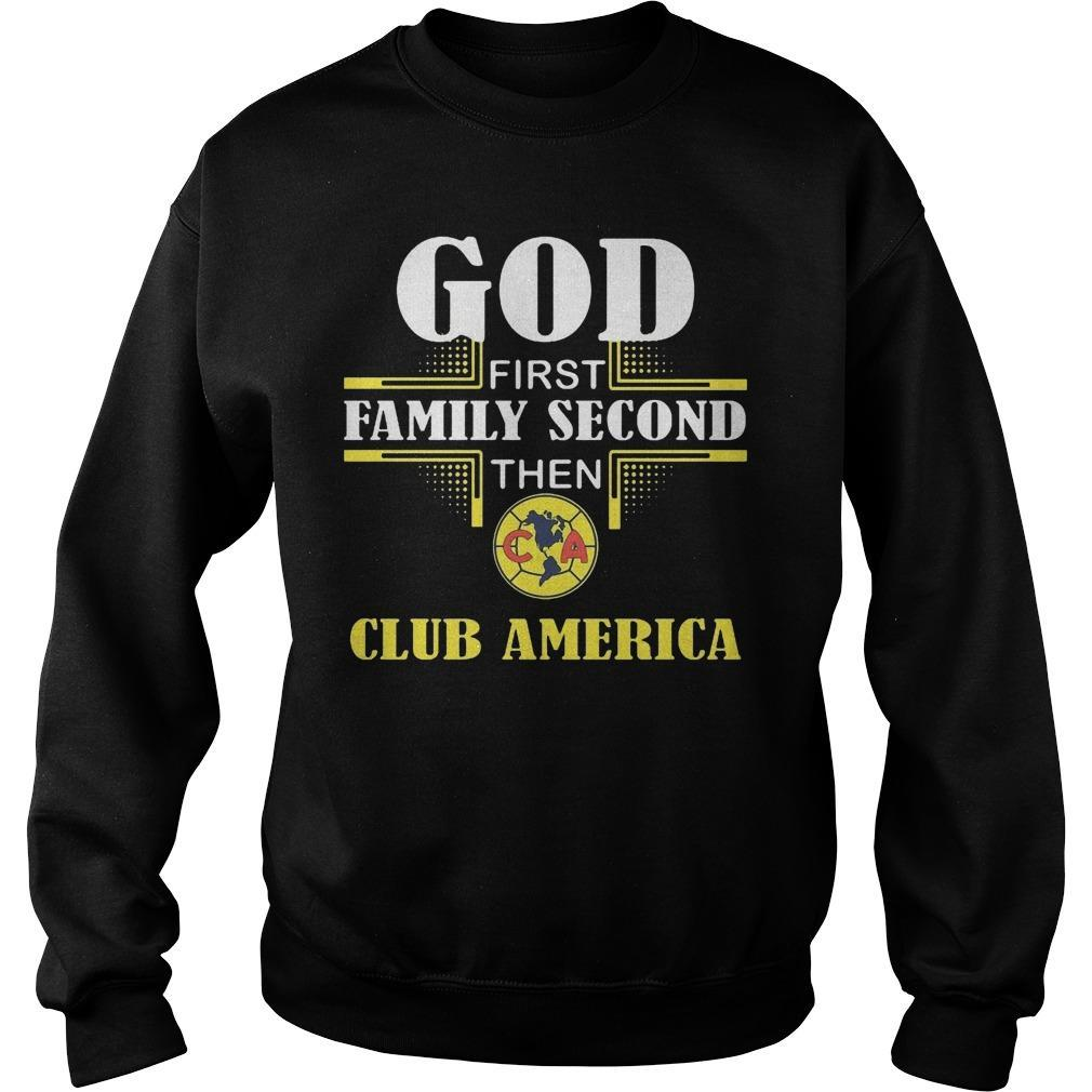 God First Family Second Then Club America Sweater