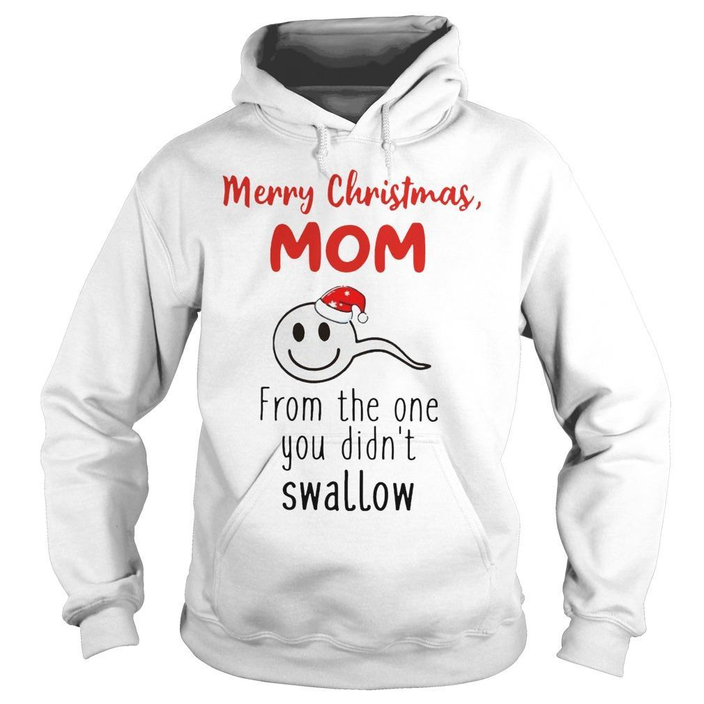 Merry Christmas Mom From The One You Didn't Swallow Hoodie