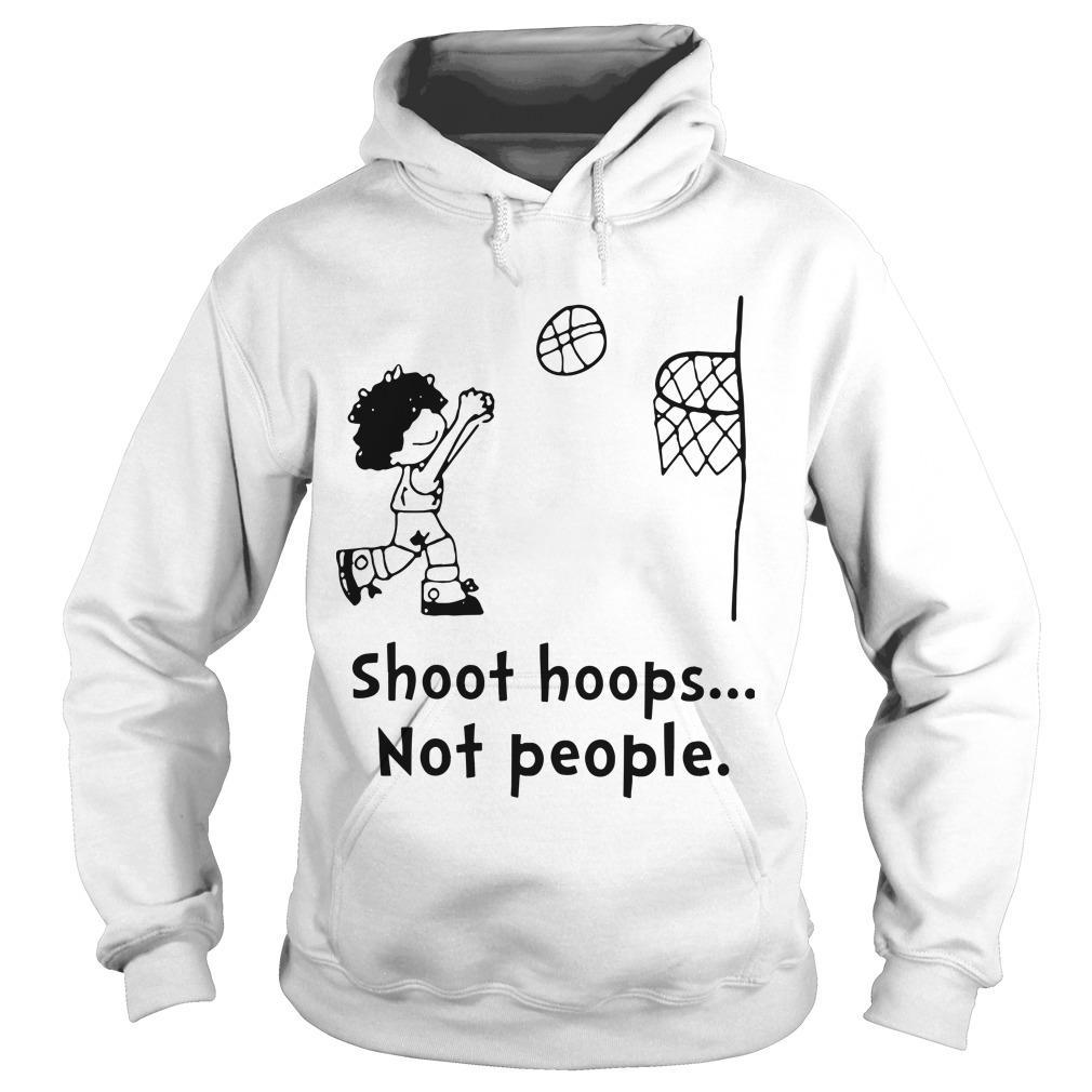 Shoot Hoops Not People Hoodie
