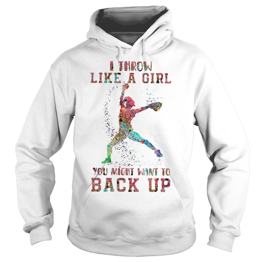 Baseball I Throw Like A Girl You Might Want To Back Up Hoodie
