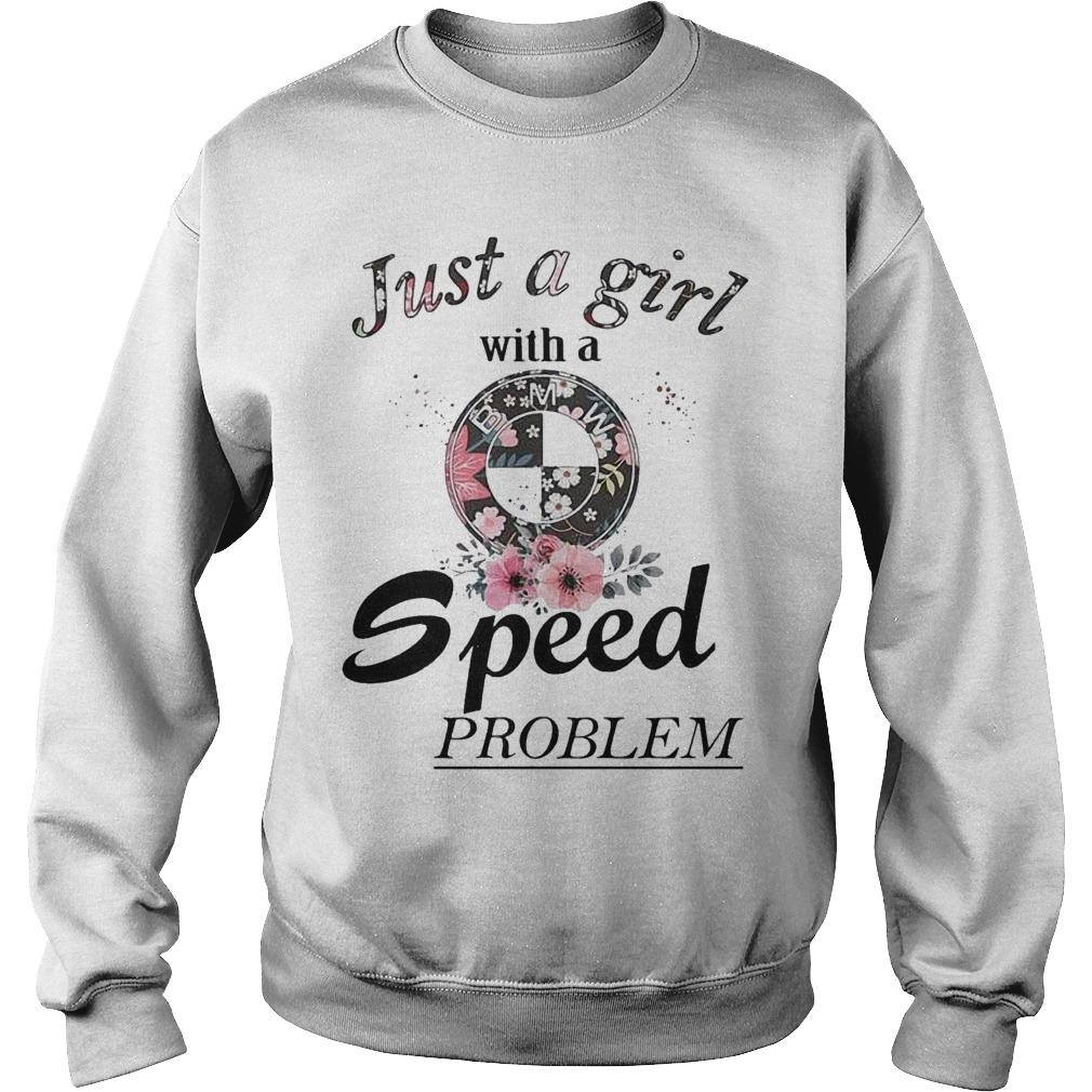 Floral Bmw Just A Girl With A Speed Problem Sweater