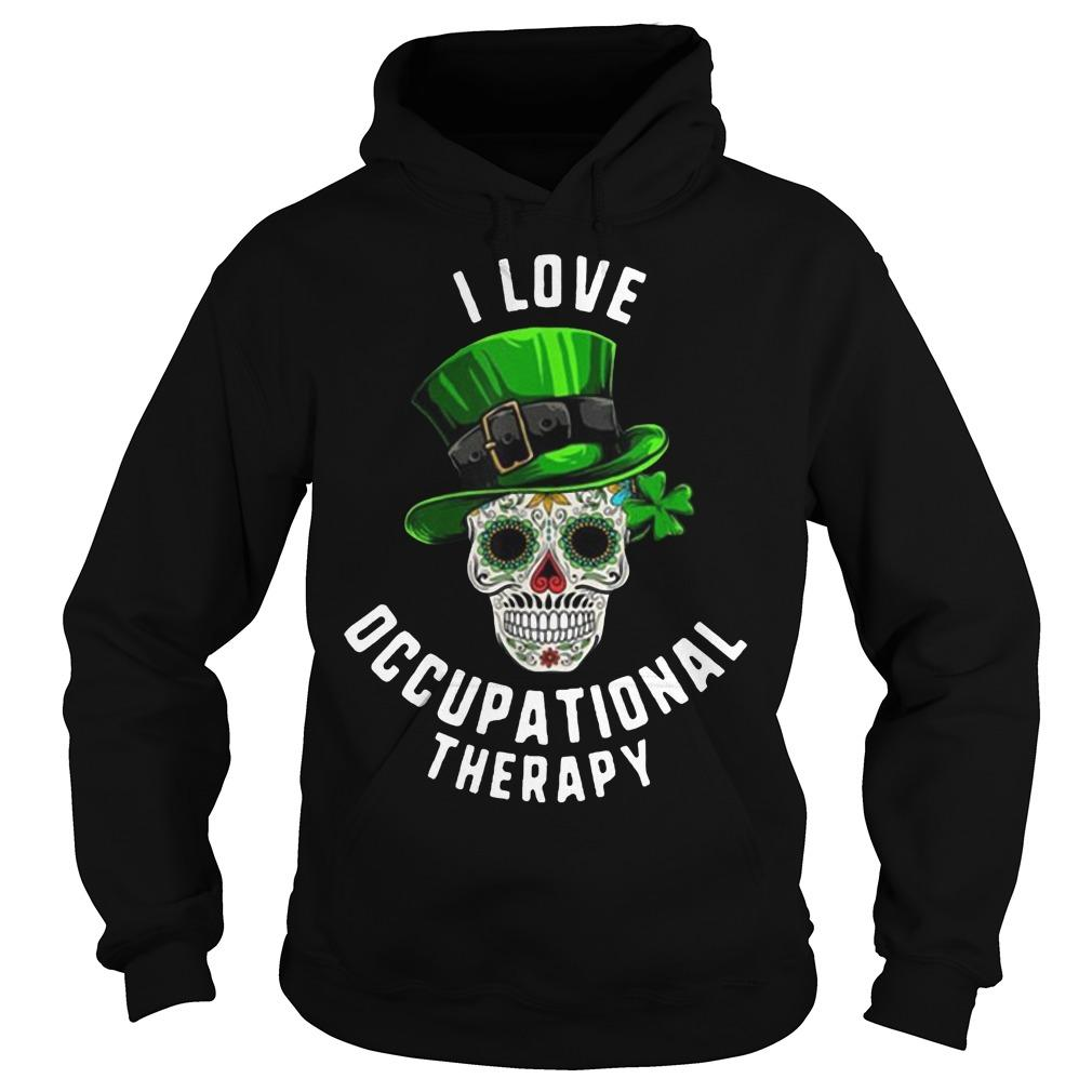 Skull St Patrick's Day I Love Occupational Therapy Hoodie