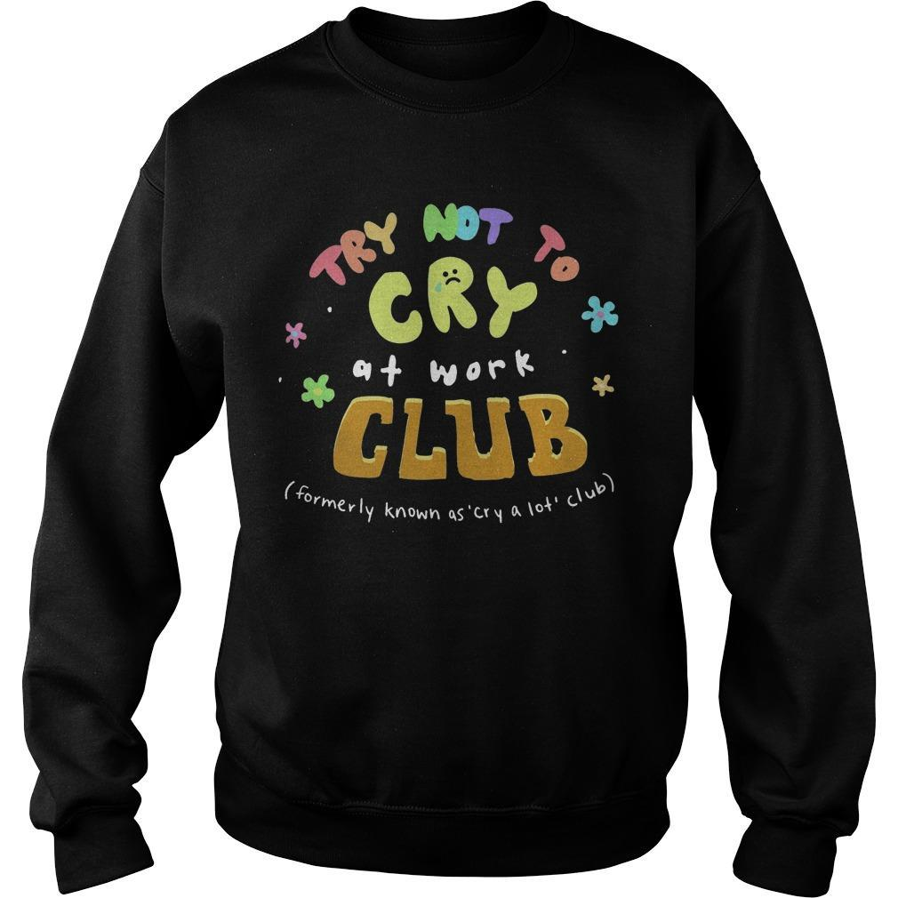 Try Not To Cry At Work Club Sweater