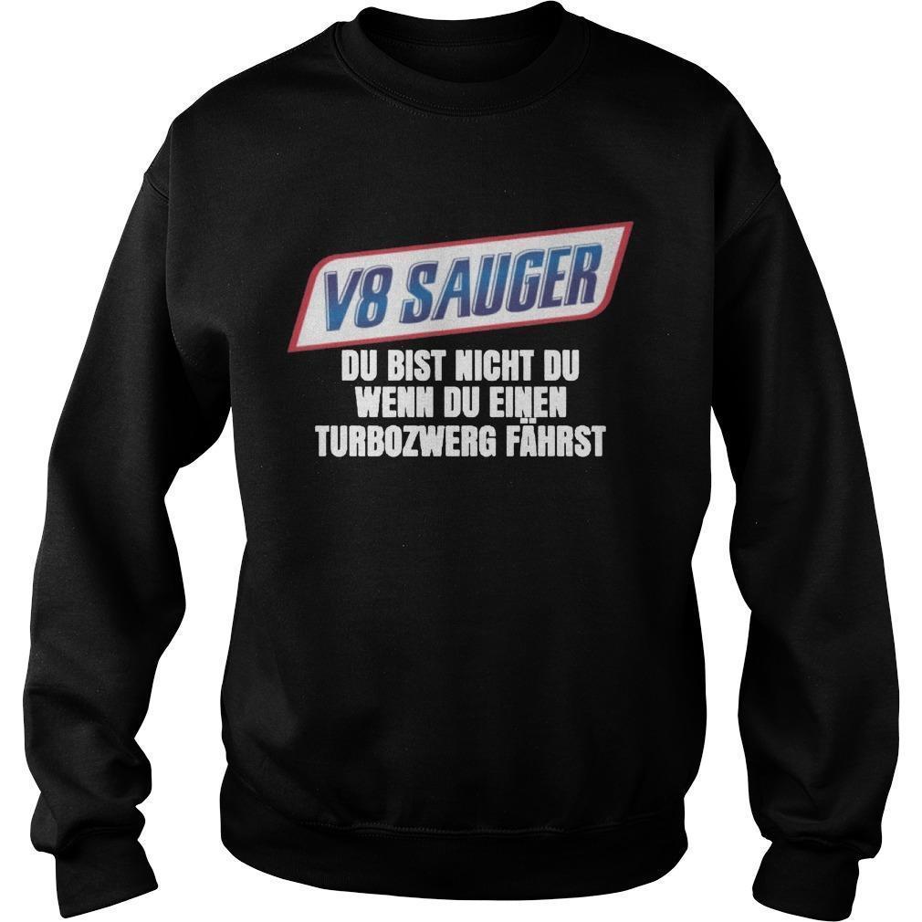 V8 Sauger Du Bist Nicht Du Wenn Du Einen Turbozwero Fahrst Sweater