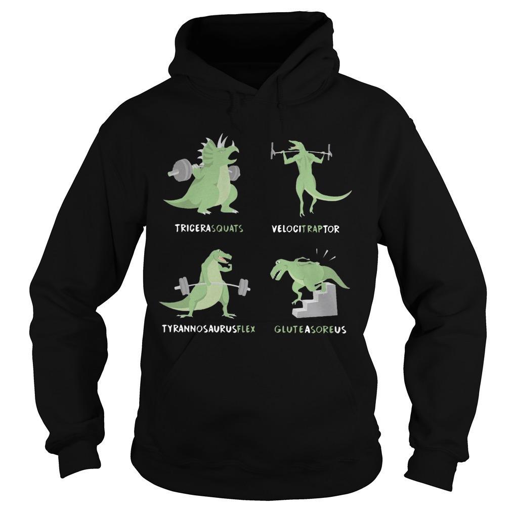 Weight Lifting Dinosaur Tricerasquats Velocitraptor Tyrannsaurusflex Glutesareus Hoodie