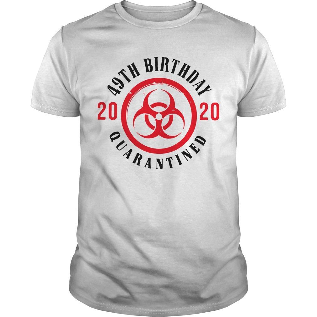 49th Birthday 2020 Quarantined Shirt