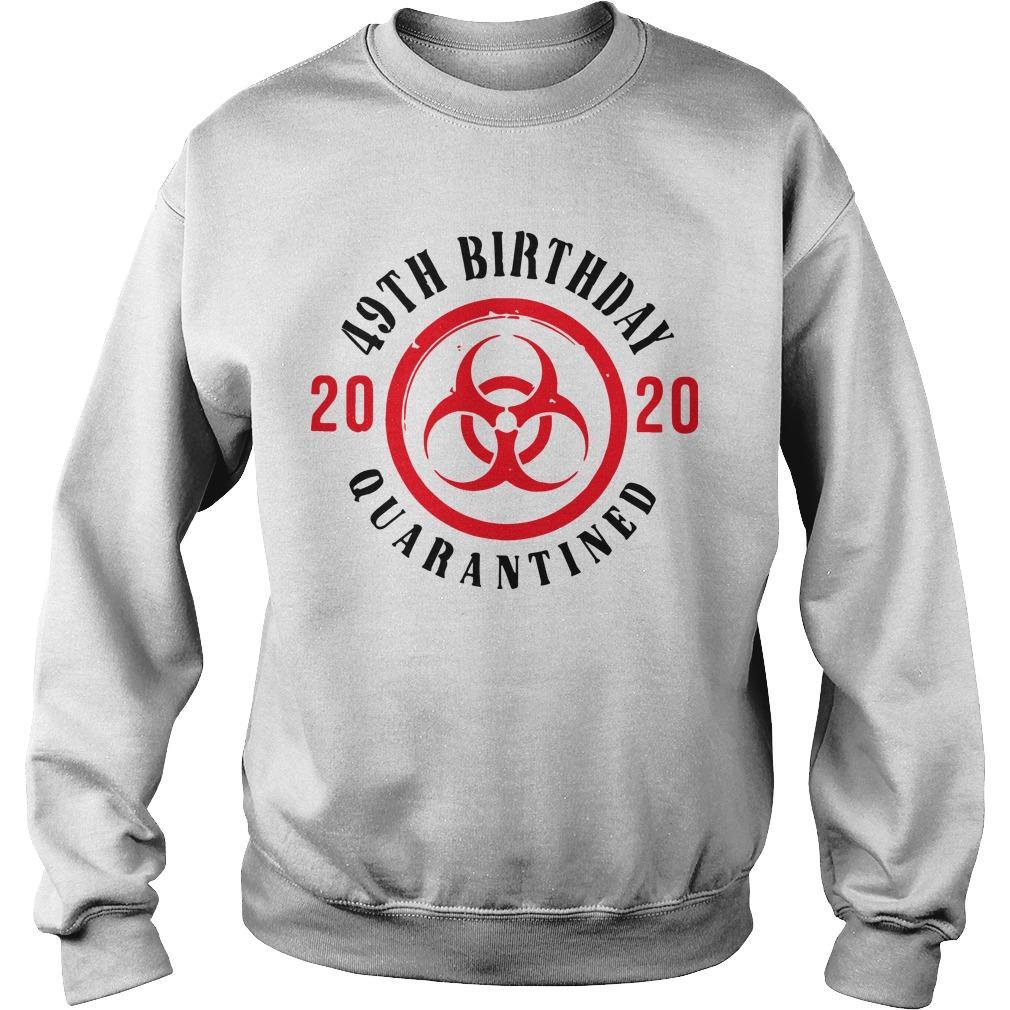 49th Birthday 2020 Quarantined Sweater