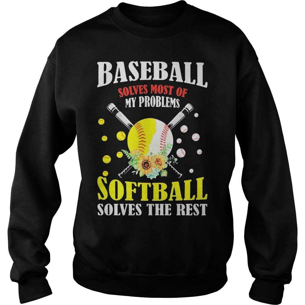 Baseball Solves Most Of My Problems Softball Solves The Rest Sweater
