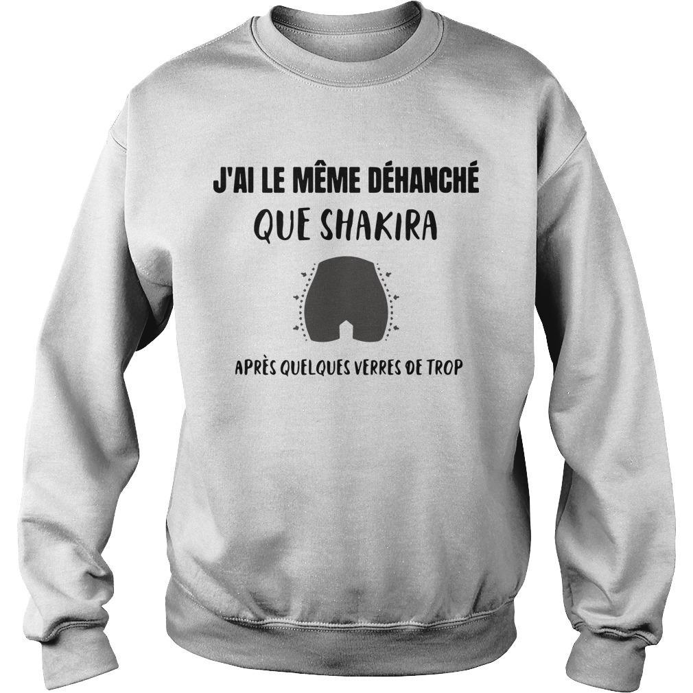 J'ai Le Même Déhanché Que Shakira Après Quelques Verres De Trop Sweater