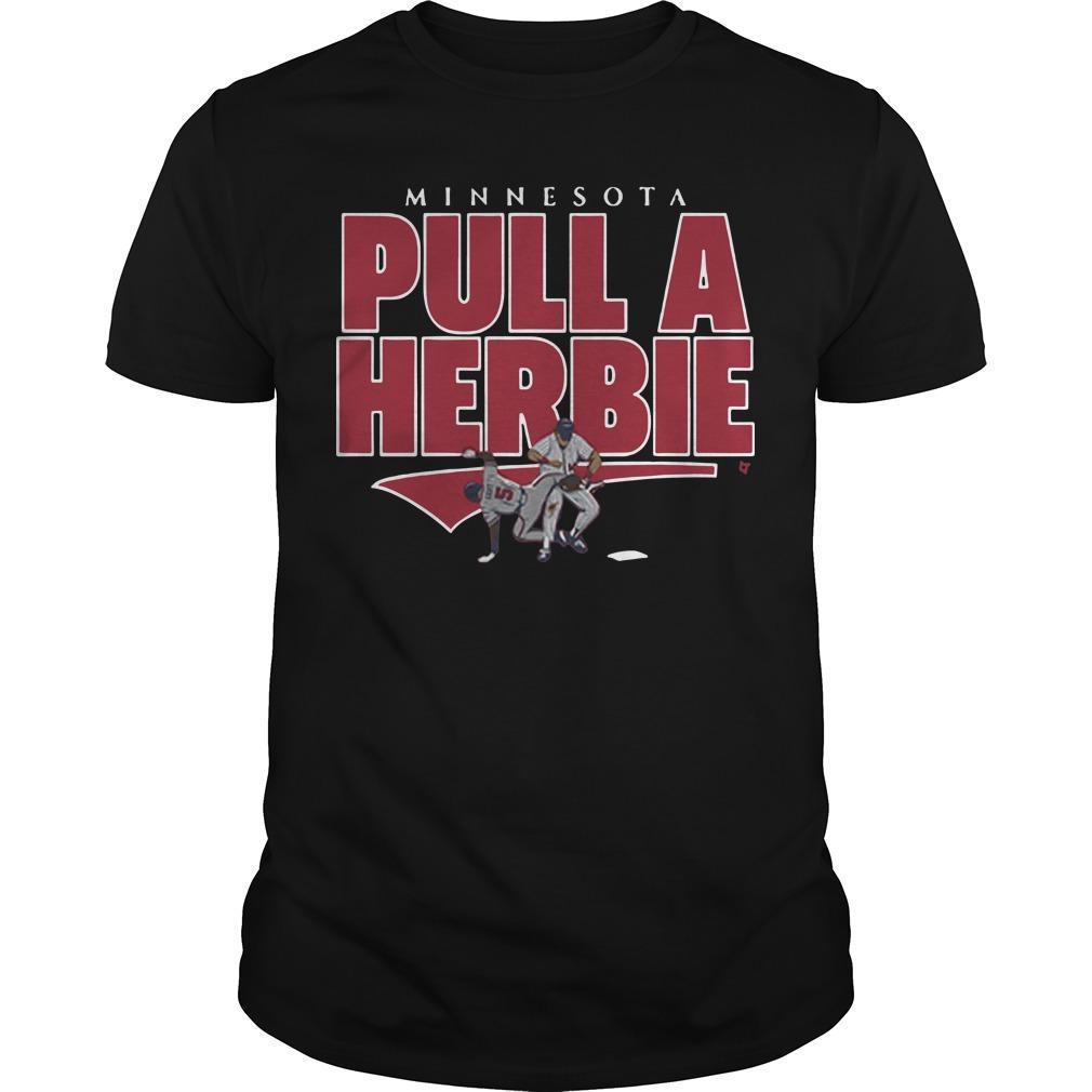 Kent Hrbek Minnesota Pull A Herbie Shirt