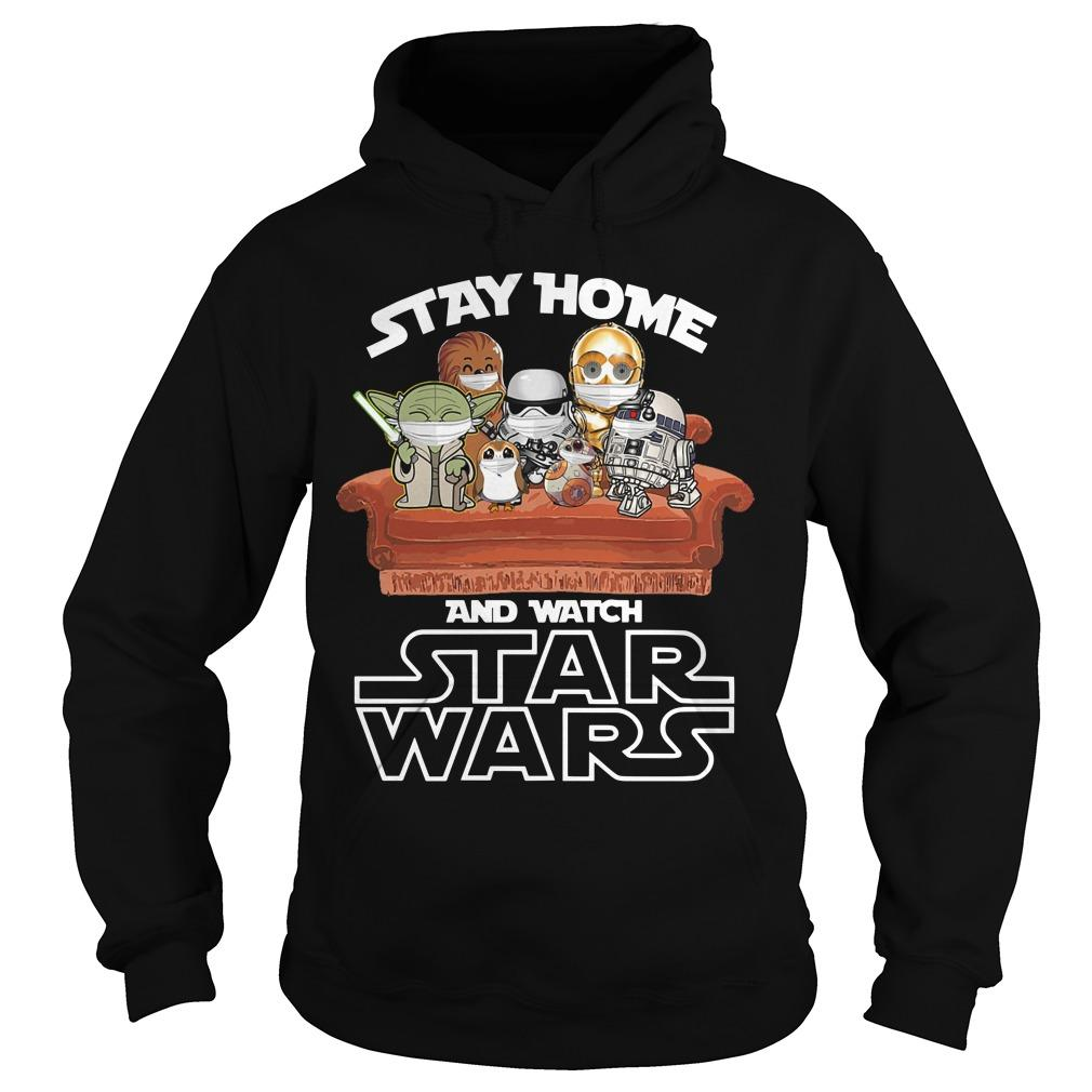 Stay Home And Watch Star Wars Hoodie