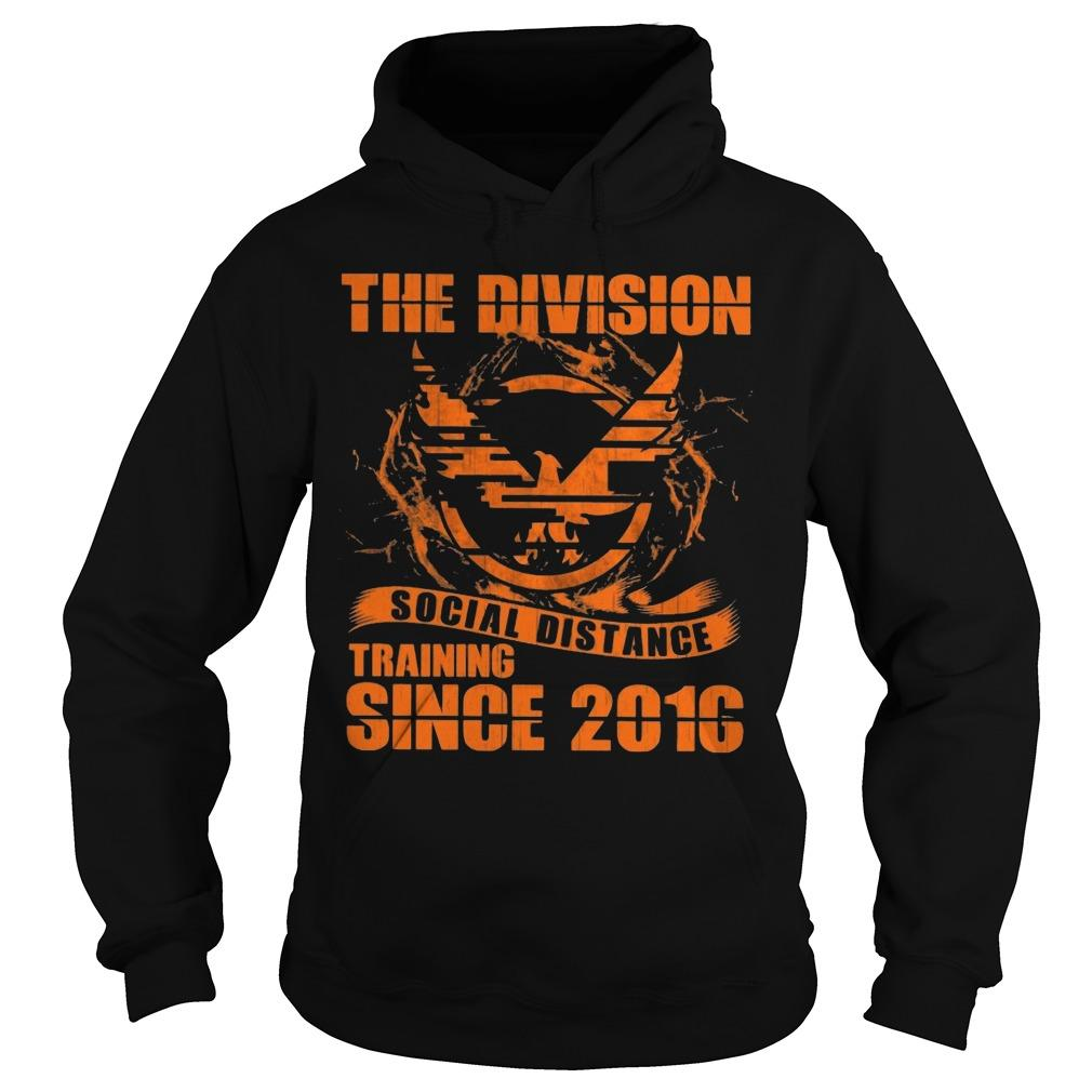 The Division Social Distance Training Since 2010 Hoodie