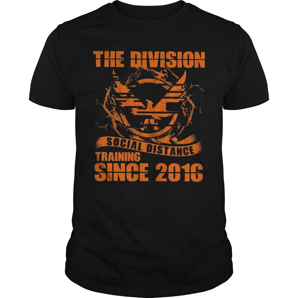 The Division Social Distance Training Since 2010 Shirt