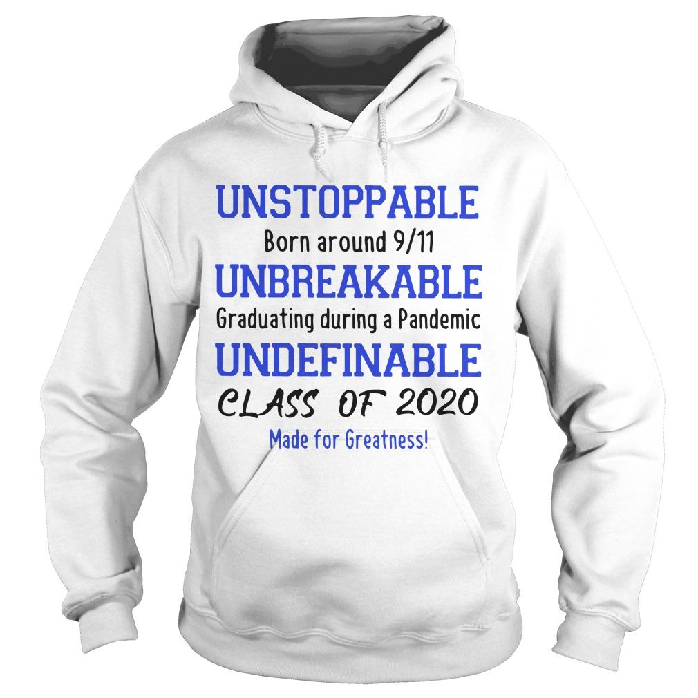 Unstoppable Born Around 9 11 Unbreakable Graduating During A Pandemic Hoodie