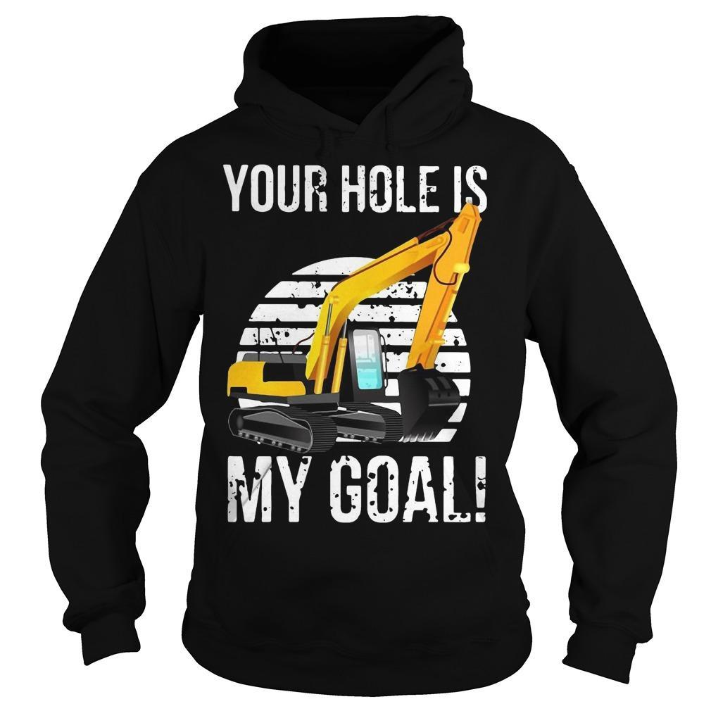 Vintage Excavator Your Hole Is My Goal Hoodie