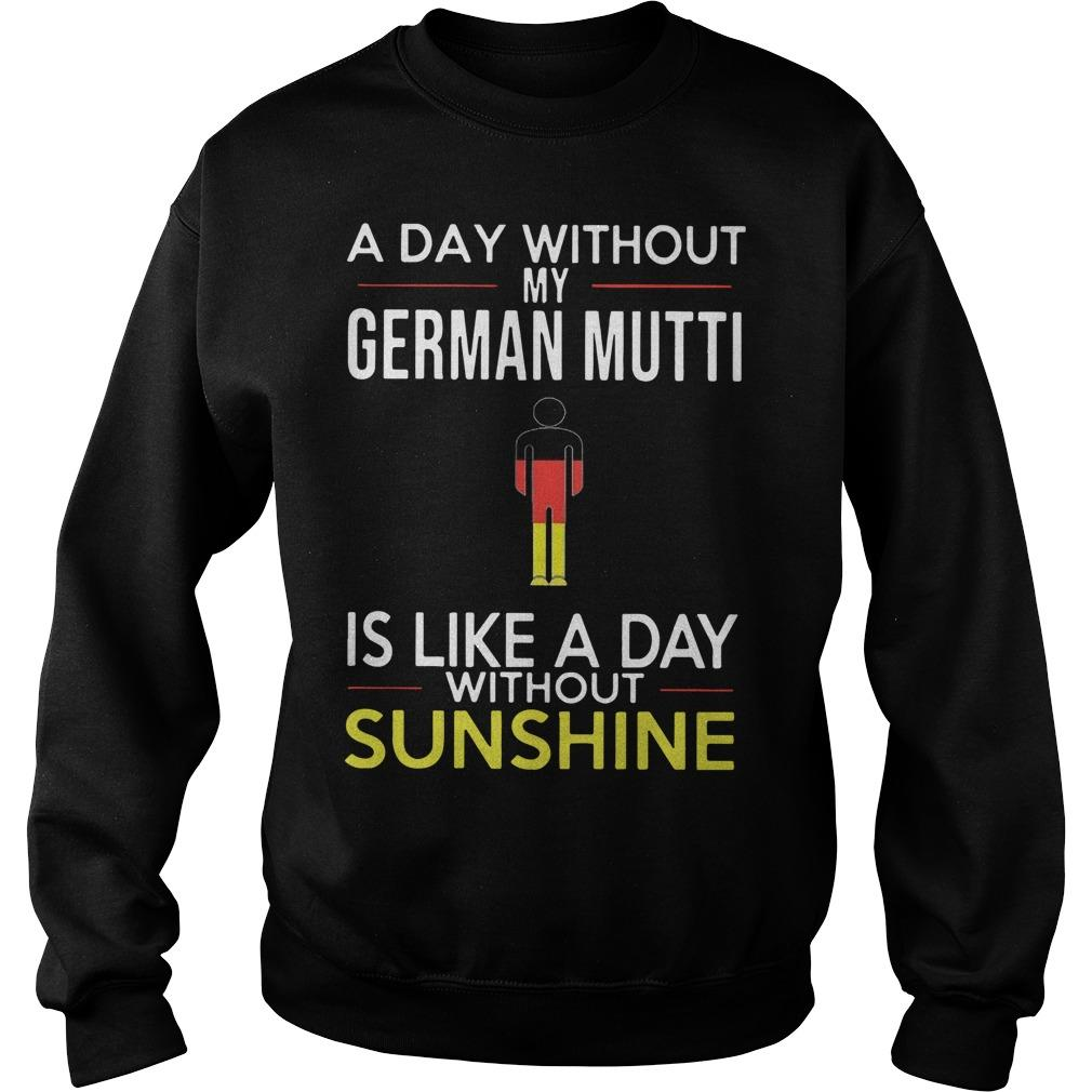 A Day Without My German Mutti Is Like A Day Without Sunshine Sweater