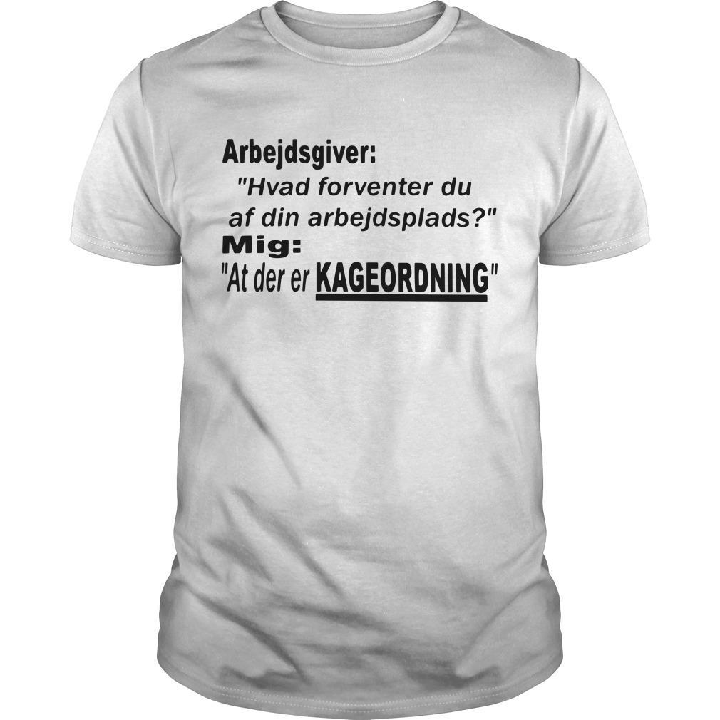 Arbejdsgiver Hvad Forventer Du Af Din Arbejdsplads Shirt