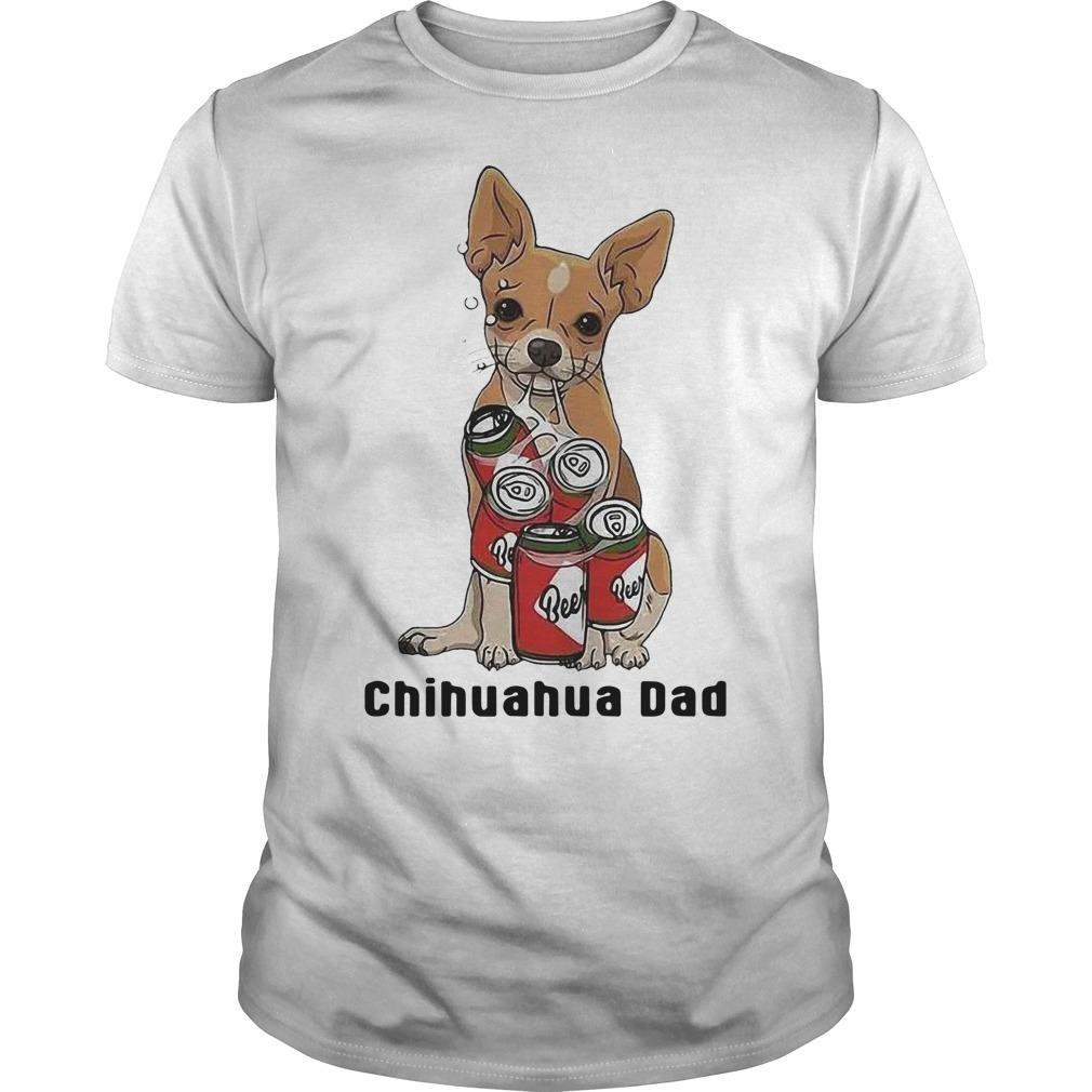 Beers Lover Chihuahua Dad Shirt