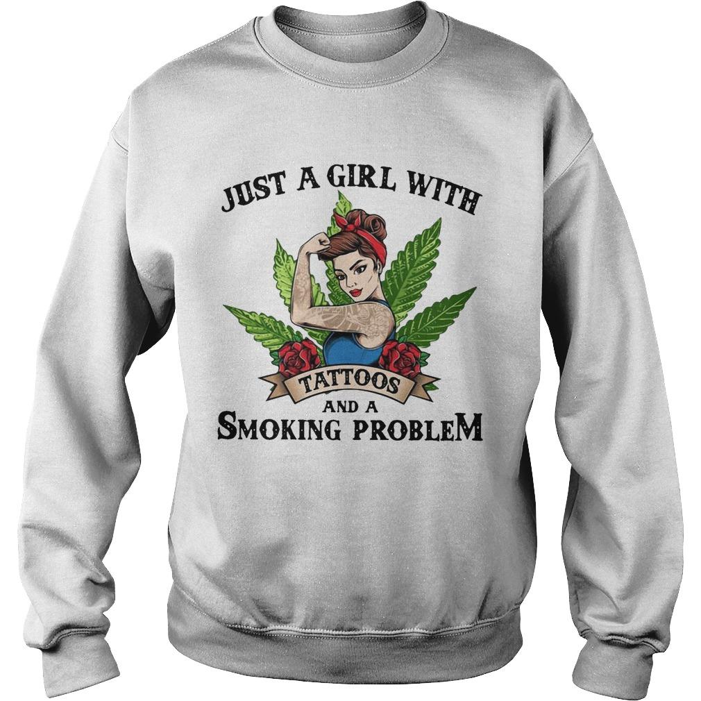 Just A Girl With Tattoos And A Smoking Problem Sweater