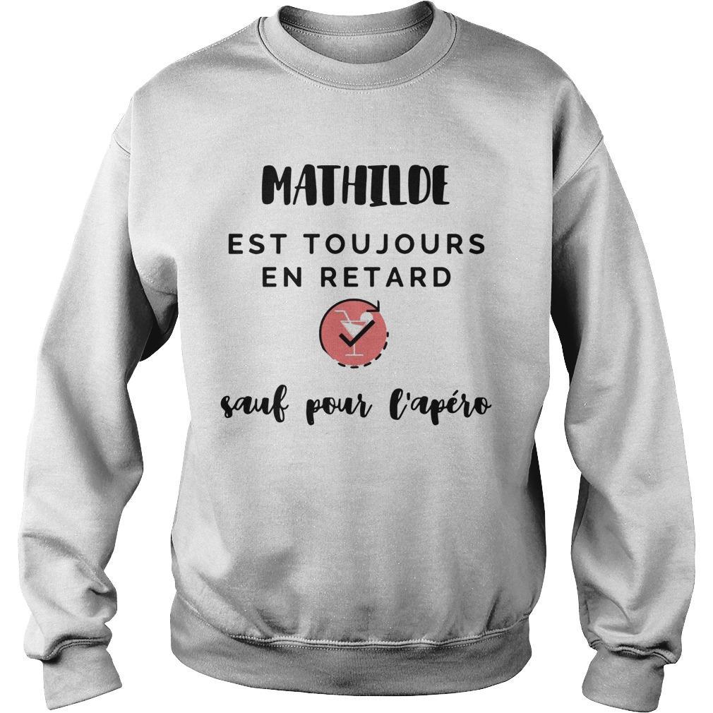 Mathilde Est Toujours En Retard Sauf Pour L'apéro Sweater