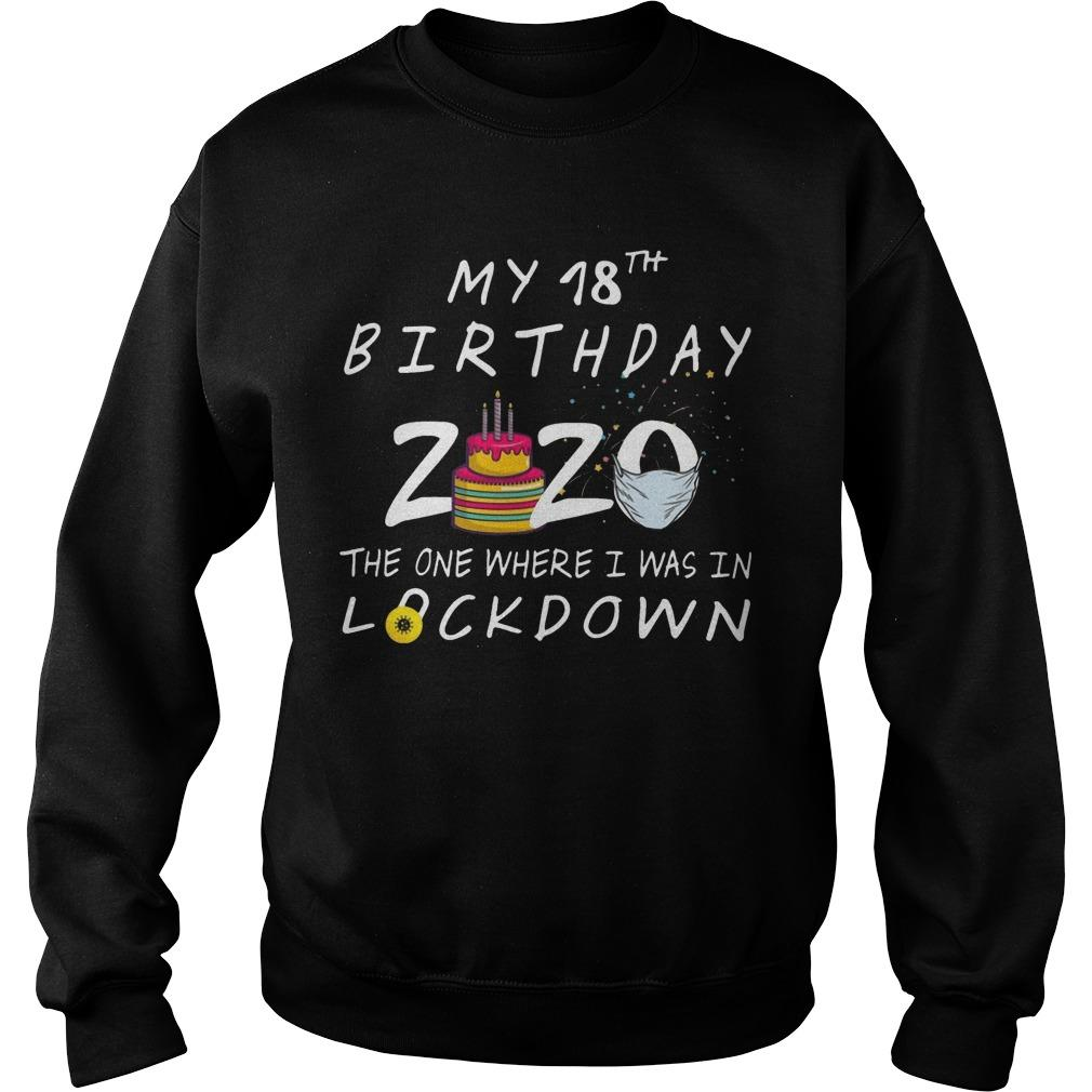 My 18th Birthday 2020 The One Where I Was In Lockdown Sweater