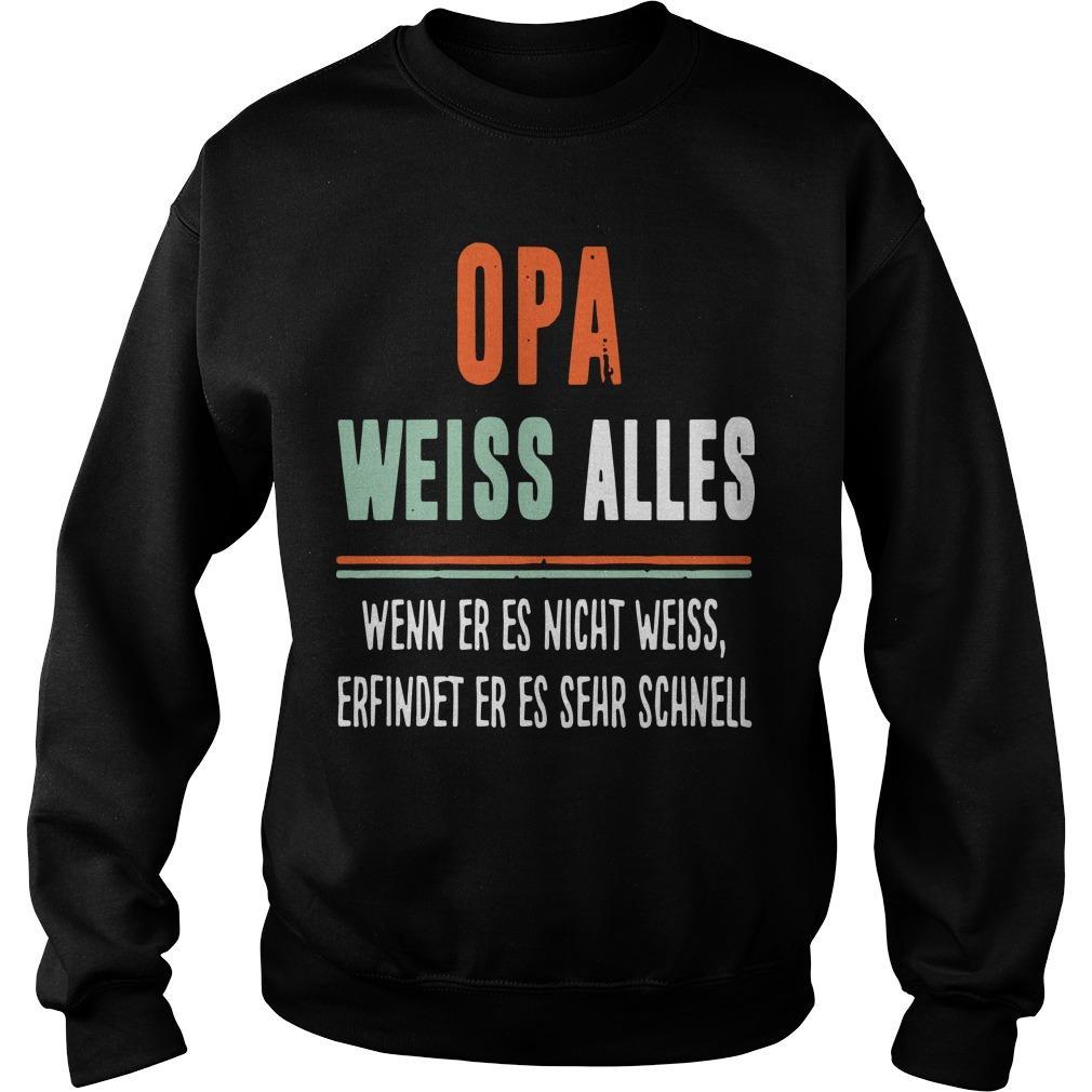 Opa Weiss Alles Wenn Er Es Nicht Weiss Erfindet Er Es Sehr Schnell Sweater