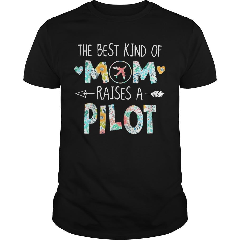 The Best Kind Of Mom Raises A Pilot Shirt