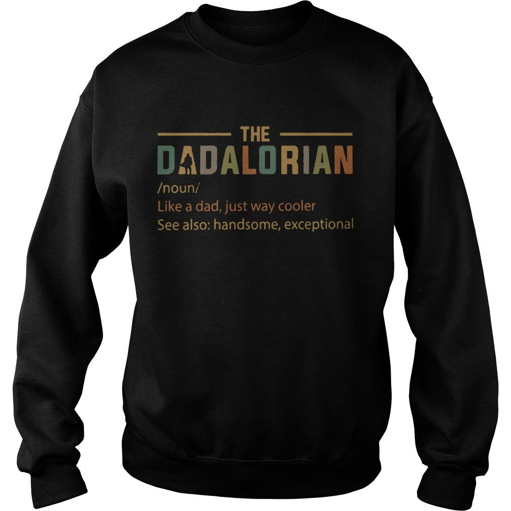 The Dadalorian Definition Like A Dad Just Way Cooler Sweater