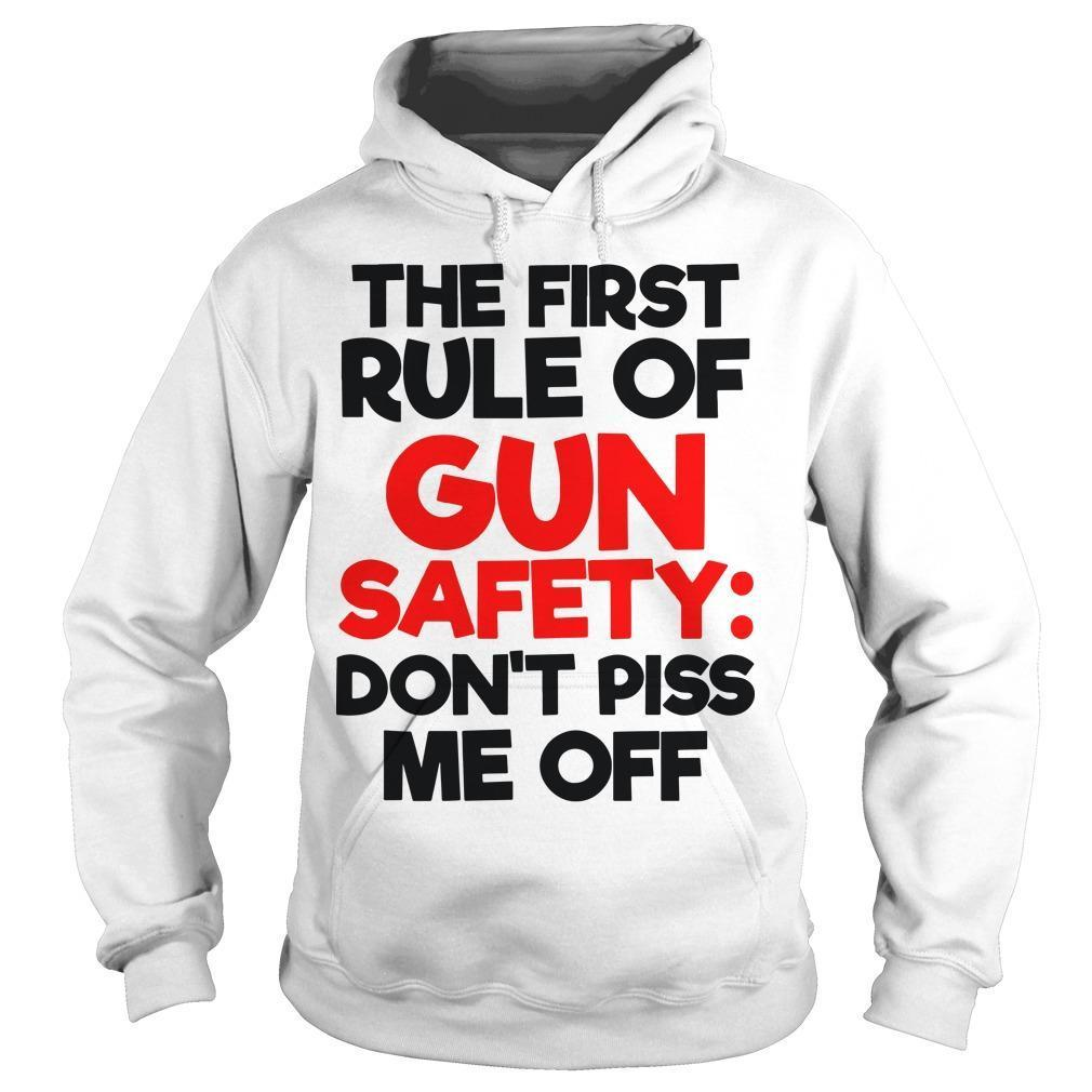 The First Rule Of Gun Safety Don't Piss Me Off Hoodie