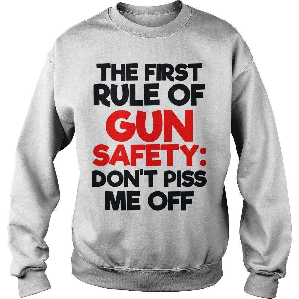 The First Rule Of Gun Safety Don't Piss Me Off Sweater