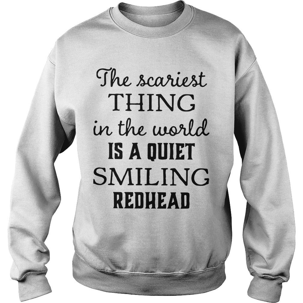 The Scariest Thing In The World Is A Quiet Smiling Redhead Sweater