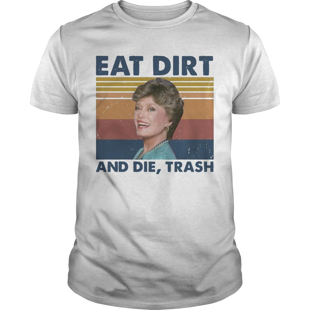 Vintage Blanche Devereaux Eat Dirt And Die Trash Shirt