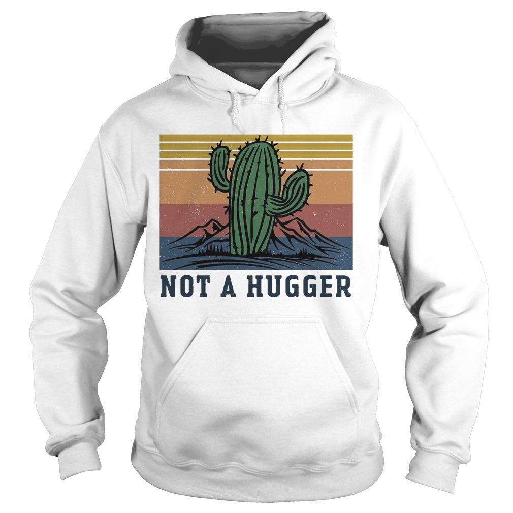 Vintage Cactus Not A Hugger Hoodie