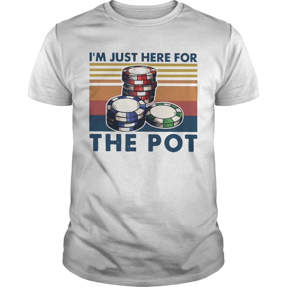 Vintage I'm Just Here For The Pot Shirt