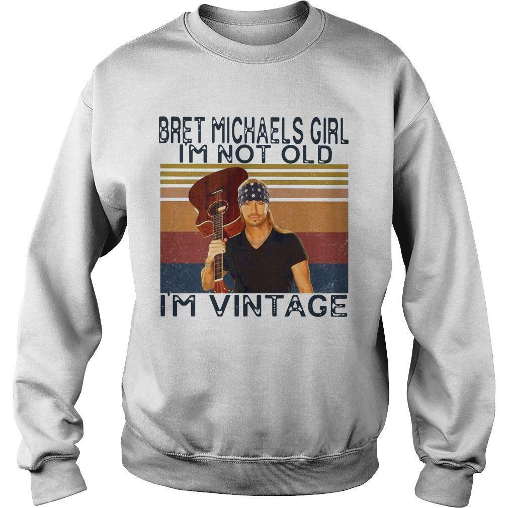 Bret Michaels Girl I'm Not Old I'm Vintage Sweater