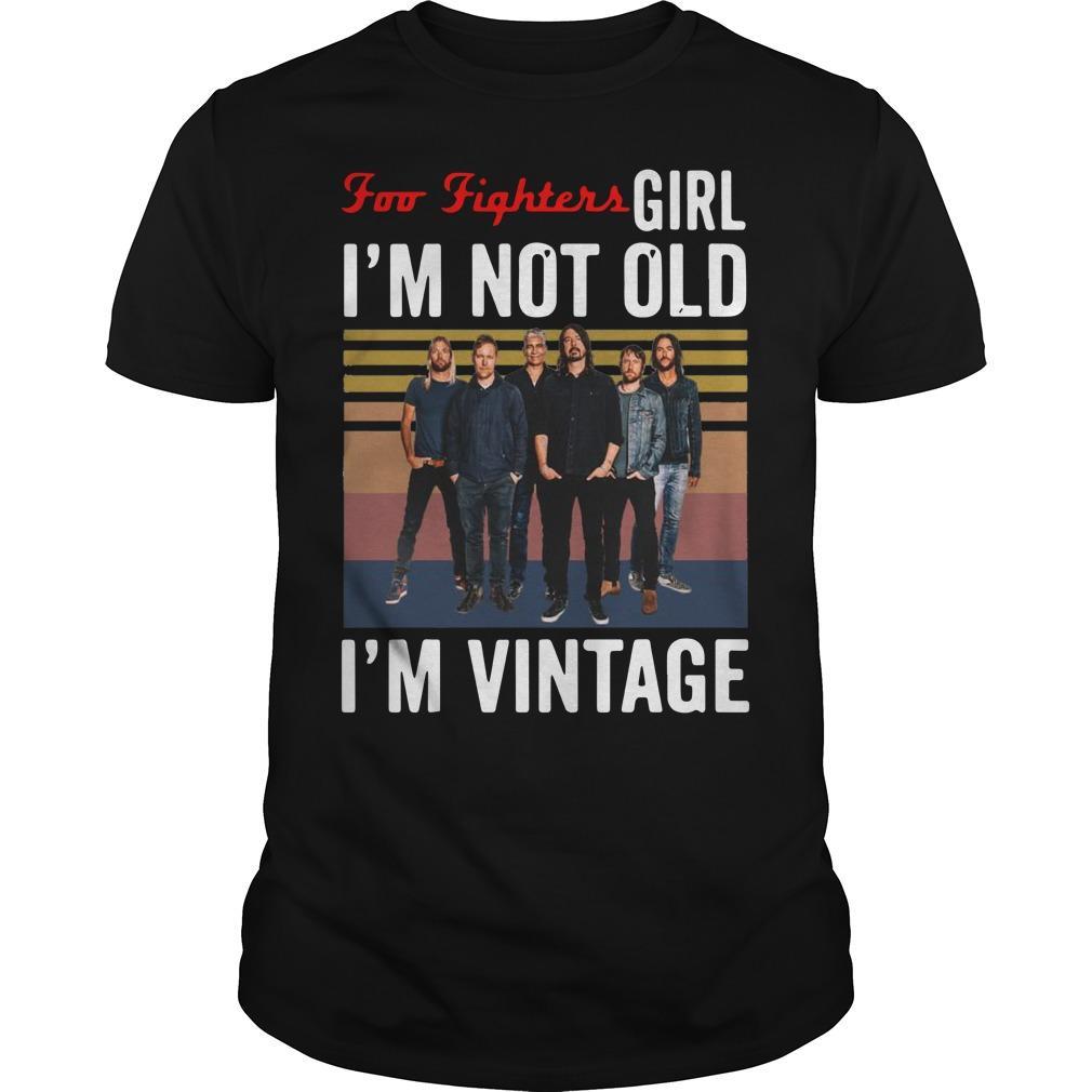 Foo Fighters Girl I'm Not Old I'm Vintage Shirt