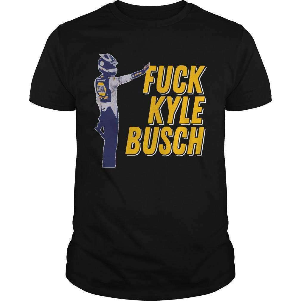 Fuck Kyle Busch Shirt