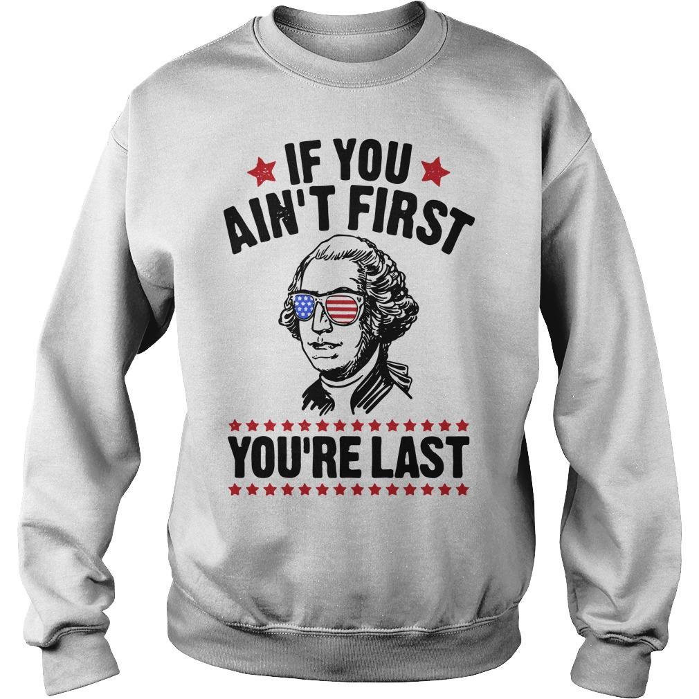 George Washington If You Ain't First You're Last Sweater