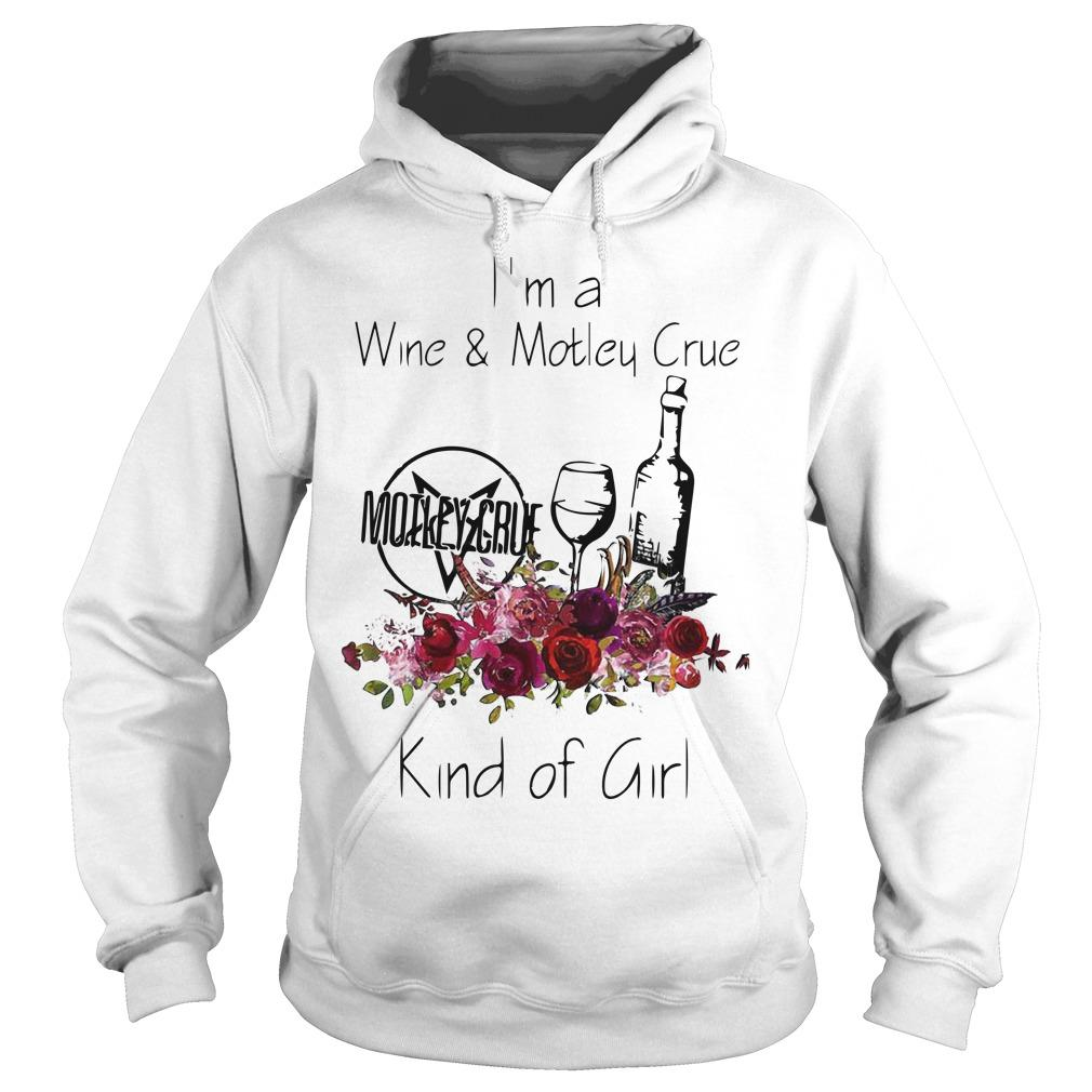 I'm A Wine And Motley Crue Kind Of Girl Hoodie