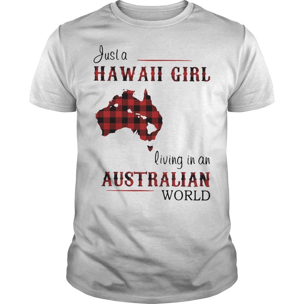Just A Hawaii Girl Living In An Australian World Shirt
